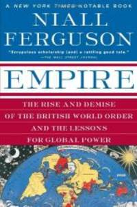 image of Empire: The Rise and Demise of the British World Order and the Lessons for Global Power