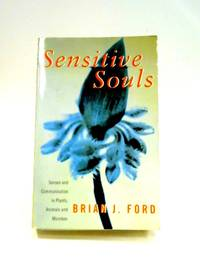 Sensitive Souls: Sensitive and Communication in Plants, Animals and Microbes