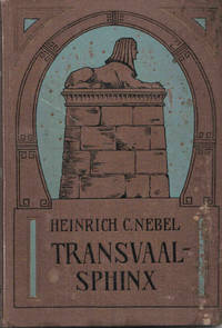 Die Transvaalsphinx: Bilder aus dem südafrikanischen Leben von Heinrich C. Nebel