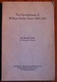 The Development of William Butler Yeats: 1885-1900
