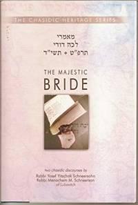 Majestic Bride - Lecha Dodi 5689 and 5714 (Hebrew / English) (Chasidic Heritage) (English and Hawaiian Edition)