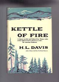 KETTEL OF FIRE by  H. L Davis - First Edition - 1959 - from TBCL  The Book Collector's Library and Biblio.com