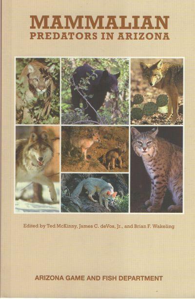 Phoenix, Arizona: Arizona Game and Fish Department. Fine. 2011. First Edition. Softcover. 9780917563...