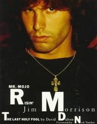 Mr Mojo Risin': Jim Morrison  the Last Holy Fool