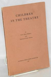 image of Children in the theatre; a study of children employed on the legitimate stage