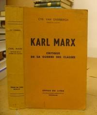 Karl Marx - Critique De Sa Guerre Des Classes
