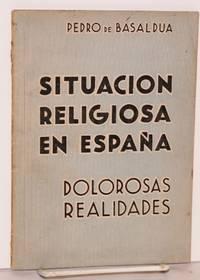 Situacion religiosa en España; dolorosas realidades