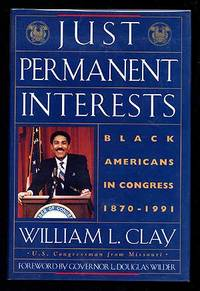 Just Permanent Interests: Black Americans in Congress 1870-1991