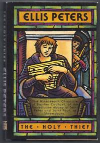 The Holy Thief. The Nineteenth Chronicle of Brother Cadfael, of the Benedictine Abbey of Saint Peter and Saint Paul, at Shrewsbury