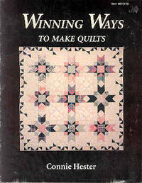 Winning Ways to Make Quilts by Connie Hester - Paperback - 1992 - from The Book Faerie (SKU: 017312)