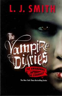 The Awakening / The Struggle (Vampire Diaries #1-2)