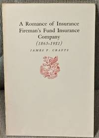 A Romance of Insurance, Fireman's Fund Insurance Company (1863-1951)