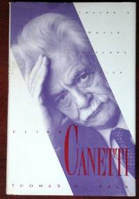 Elias Canetti by  Thomas H Falk - 1st - 1993 - from CANFORD BOOK CORRAL and Biblio.co.uk