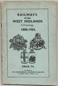 Railways of the West Midlands: a Chronology 1808-1954