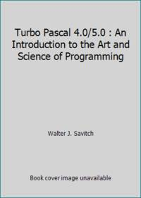 Turbo Pascal 40/50 : An Introduction to the Art and Science of Programming