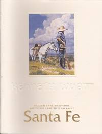 Pictures I wanted to Paint and Things I Wanted to Say About Santa Fe