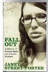 Fall Out : A Memoir of Friends Made and Friends Unmade (SIGNED)