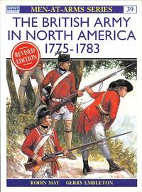 image of THE BRITISH ARMY IN NORTH AMERICA 1775-1783.  REVISED EDITION.  OSPREY MILITARY MEN-AT-ARMS 39.