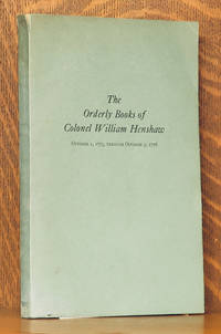 image of THE ORDERLY BOOKS OF COLONEL WILLIAM HENSHAW 1775-1776