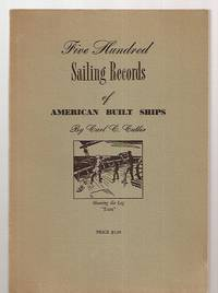 image of FIVE HUNDRED SAILING RECORDS OF AMERICAN BUILT SHIPS