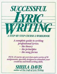 Successful Lyric Writing: A Step-by-step Course And Workbook