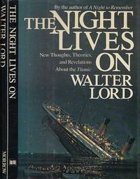"The Night Lives On: New Thoughts, Theories, and Revelations About the ""Titanic by  Walter Lord - Hardcover - Reprint Edition  - 1986 - from BOOX and Biblio.com"