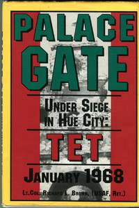Palace Gate: Under Siege in Hue City: Tet January 1968