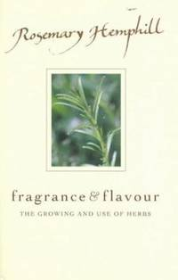 Fragrance and Flavour: the Growing and Use of Herbs