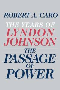 image of The Passage of Power : The Years of Lyndon Johnson
