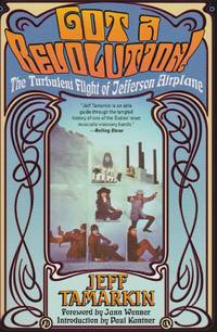 Got a Revolution! The Turbulent Flight of Jefferson Airplane