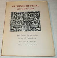 GLIMPSES OF NEPAL WOODWORK. The Journal of the Indian Society of Oriental Art. New Series. Volume III.
