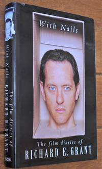 image of WITH NAILS The Film Diaries Of Richard E Grant