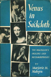 VENUS IN SACKCLOTH: The Magdalen's Origins and Metamorphoses