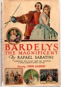 image of Bardelys the Magnificent: Being on Account of the Strange Wooing Pursued by the Sieur Marcel De Saint-Pol, Marquis of Bardelys.