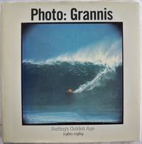 PHOTO: GRANNIS, SURFING'S GOLDEN AGE, 1960-1969 by  LeRoy; Photos by & Text by Brad Barrett Grannis - First Edition, Stated - 1998 - from Champ & Mabel Collectibles (SKU: H11258)