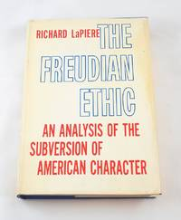 The Freudian ethic by  Richard T LaPiere - First Edition - 1959-01-01 - from Third Person Books (SKU: C6TFE)