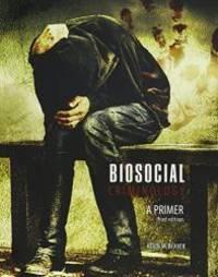 Biosocial Criminology: A Primer