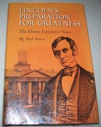 image of Lincoln's Preparation for Greatness: The Illinois Legislative Years