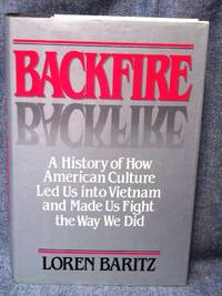Backfire by  Loren Baritz - First Edition 1st Printing - from Fully Booked (SKU: 000774)