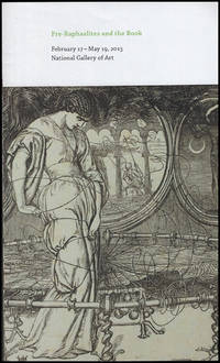 Pre-Raphaelites and the Book ( February 17 - May 12, 2013)