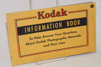 image of Kodak Information Book To Help Answer Your Questions About Kodak Photographic Materials and Their Uses