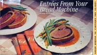 Entrees From Your Bread Machine by  Donna R German - Paperback - Presumed First Edition - 1996 - from KEENER BOOKS (Member IOBA) and Biblio.com