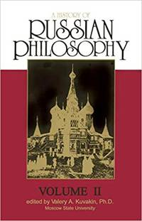 A History of Russian Philosophy From the Tenth to the Twentieth Centuries