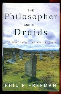 image of THE PHILOSOPHER AND THE DRUIDS:  A JOURNEY AMONG THE ANCIENT CELTS.