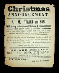 [ Broadside ] Christmas ANNOUNCEMENT.  A. M. Thayer and Son with to say to the people of Duxbury [MA]...full line of Christmas Goods..