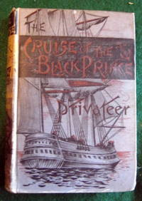 THE CRUISE OF 'THE BLACK PRINCE' PRIVATEER
