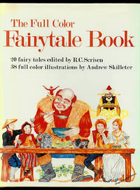 The Full Color Fairytale Book by  R. C. [editor] Seriven - 1st Edition, 1st Printing - 1974 - from Inga's Original Choices and Biblio.co.uk