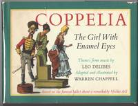 COPPELIA The Girl with Enamel Eyes by  Leo Delibes - First Edition - 1965 - from Windy Hill Books and Biblio.com