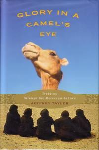 Glory In a Camel's Eye - Trekking Through the Moroccan Sahara