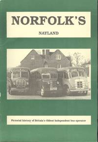 NORFOLK'S NAYLAND SUFFOLK Pictorial History of Britain's Oldest Independent Bus Operator